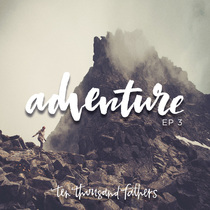 Adventure, Vol. 3 by 10,000 Fathers