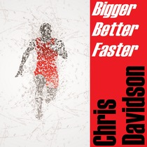 Bigger Better Faster by Chris Davidson