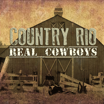 Real Cowboys by Country Rio