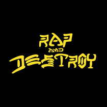 Rap and Destroy by Rap And Destroy