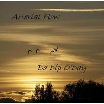 Ba Dip O'Day by Arterial Flow