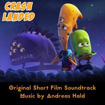 Crash Landed (Original Short Film Soundtrack) by Andreas Hald