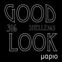 Good Look 316 (feat. Shellz365) by DJ Mario Lorente