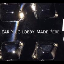 Made Here by Ear Plug Lobby