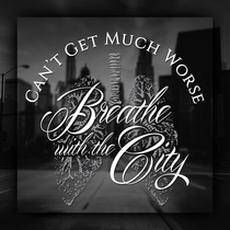Can't Get Much Worse by Breathe With The City