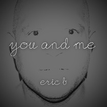 You and Me by Eric B