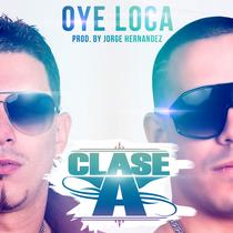 Oye Loca by Clase-A