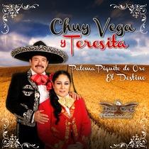 Paloma Piquito de Oro & El Destino by Chuy Vega & Teresita