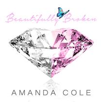 Beautifully Broken by Amanda Cole