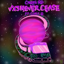 VX3 Never Cease (feat. Cory B) by Chris Ro