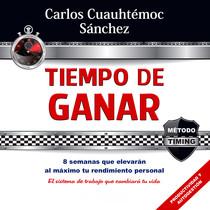Tiempo de Ganar by Carlos Cuauhtémoc Sánchez