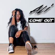 Come Out by Ali
