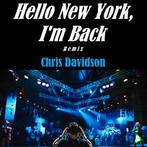 Hello New York, I'm Back (Remix) by Chris Davidson