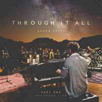 Through It All, Pt. 1 (Live) by Aaron Keyes