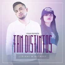 Tan Distintos (feat. Lirikal) by Astreet RC