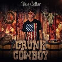 Crunk Cowboy by Blue Collar
