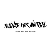 Ruined for Normal by Youth For The Nations