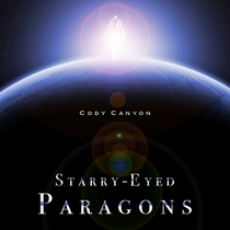 Starry-Eyed Paragons by Cody Canyon