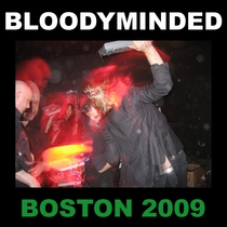 Boston 2009 (Live) by Bloodyminded