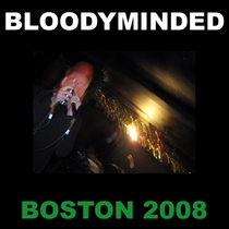 Boston 2008 (Live) by Bloodyminded