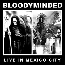 Live in Mexico City by Bloodyminded