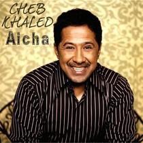 Aicha by Cheb Khaled