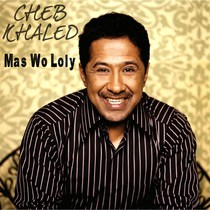 Mas Wo Loly by Cheb Khaled