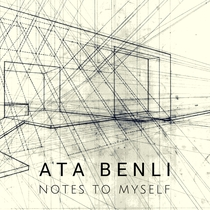 Notes to Myself by Ata Benli