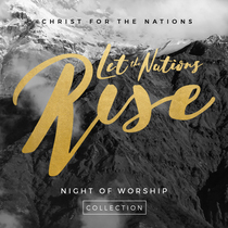 Let the Nations Rise (Live) by Christ for the Nations Music