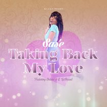 Taking Back My Love (feat. Endure & G.LaBeaud) [Redux Version] by Sasé
