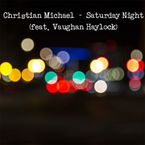 Saturday Night (feat. Vaughan Haylock) by Christian Michael