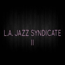 L.A. Jazz Syndicate, Vol. 2 by L.A. Jazz Syndicate
