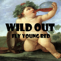 Wild Out by Fly Young Red