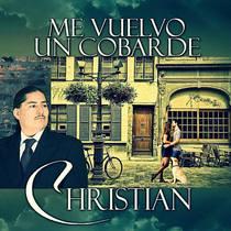 Me Vuelvo un Cobarde by Christian