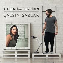 Çalsın Sazlar (feat. Irem Figen) by Ata Benli