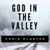 God in the Valley by Chris Plaster