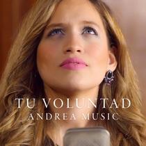 Tu Voluntada by Andrea Music