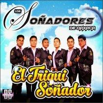 El Triqui Soñador by Los Soñadores De Oaxaca