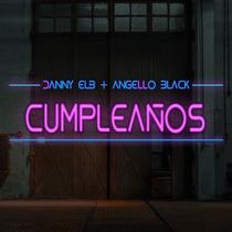 Cumpleaños by Danny Elb & Angello Black