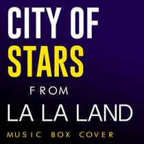 "City of Stars (From ""La La Land"") [Music Box Cover] by Dan Kei"