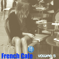 French Cafe Collection, vol. 5 by French Cafe 24 x 7
