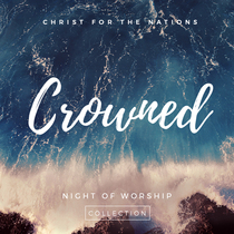 Crowned by Christ for the Nations Music