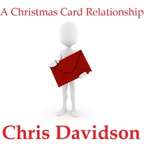 A Christmas Card Relationship by Chris Davidson