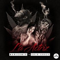 La Actriz by Manicomio & Cojo Crazy