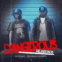 Dangerous (feat. El Fother) [Peligrosos] by Ventura El Favorito