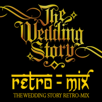 The Wedding Story Retro Mix by Robin Gurung, Harpreet Bachher & Sarit Chatterjee