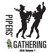 Pipers' Gathering 2016, Vol. 1 by Pipers Gathering