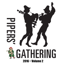 Pipers' Gathering 2016, Vol. 2 by Pipers Gathering