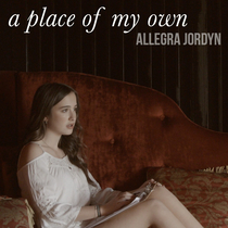 A Place of My Own by Allegra Jordyn