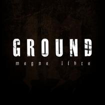Ground by Magna Libra